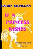 If a Princess Wishes, Laura Gilfillan, 1456453084