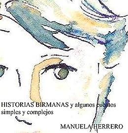 HISTORIAS BIRMANAS y algunos cuentos simples y complejos (Spanish Edition) by [Palomar,