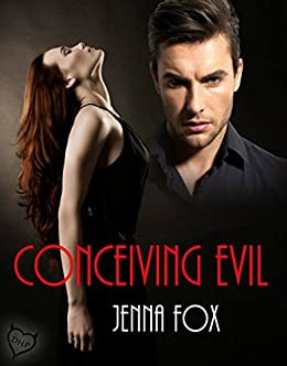 Conceiving Evil by [Fox, Jenna]