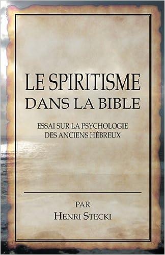 Livres Le Spiritisme dans la Bible: Essai sur la psychologie des anciens Hébreux pdf