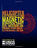 Helicopter Electromagnetic and Magnetic Geophysical Survey Data, Swedeburg and Sprague Study Areas, Eastern Nebraska, May 2009, U. S. Department U.S. Department of the Interior, 1499249187