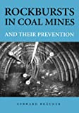 Rockbursts in Coal Mines and Their Prevention, Gerhard Brauner, 905410158X