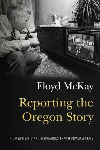 Reporting the Oregon Story: How Activists and Visionaries Transformed a ()