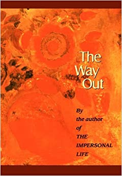 The Way Out: The Way Beyond - Wealth - The Teacher by Anonymous (author of The Impersonal Life) (1971-11-01)