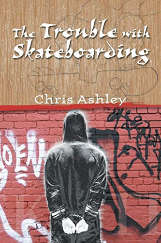 - The Trouble with Skateboarding