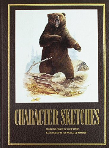 Character Sketches from the Pages of Scripture, Illustrated in the World of Nature, Vol. 1