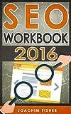 SEO: SEO Workbook 2016 – Search Engine Optimization Workbook (SEO, SEO 2016, SEO Workbook)