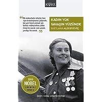 Kadın Yok Savaşın Yüzünde: 2015 Nobel Edebiyat Ödülü