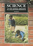 Science in the School Grounds, Gill Thomas and Learning Through Landscapes Trust Staff, 1857410858
