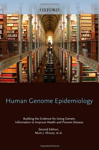 By Author Human Genome Epidemiology, 2nd Edition: Building the evidence for using genetic information to impro (2e) ebook