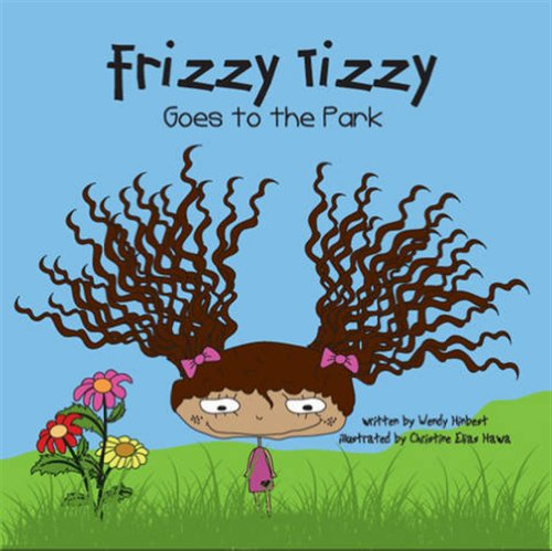 Frizzy Tizzy Goes to the Park Kindle Edition by Wendy Hinbest