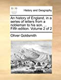 An History of England, in a Series of Letters from a Nobleman to His Son, Oliver Goldsmith, 114081690X