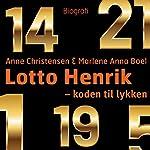 Lotto Henrik - koden til lykken | Marlene Anna Boel,Anne Christensen