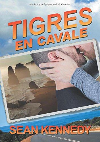 Tigres En Cavale (Tigres Et Demons)  [Kennedy, Sean] (Tapa Blanda)