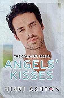 Angels' Kisses (The Connor's Series Book 2) by [Ashton, Nikki]