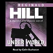 Under World: Dalziel and Pascoe Series, Book 10 | Reginald Hill
