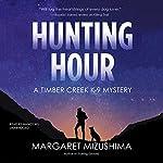 Hunting Hour: A Timber Creek K-9 Mystery | Margaret Mizushima