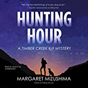 Hunting Hour: A Timber Creek K-9 Mystery | Margaret Mizushima