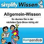 Simplify Wissen - Allgemein-Wissen: So räumen Sie in der nächsten Quiz-Show richtig ab!   Bettina Röttgers