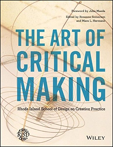 The Art of Critical Making: Rhode Island School of Design on Creative - Max Price Mara