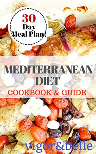 Mediterranean Diet Cookbook Guide 30 Day Meal Plan 90 Recipes