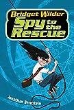 Bridget Wilder #2: Spy to the Rescue (Bridget Wilder Series)