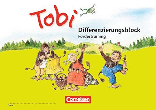Tobi - Neubearbeitung 2016: Differenzierungsblock Fördertraining: Unterstützt inklusiven Unterricht