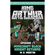 King Arthur and the Dragon Rider Episode 7: Minecraft Black Knight Returns (King Arthur Comic Series)