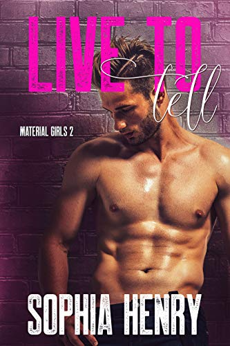 LIVE TO TELL: A Fake Fiancé Romance (Material Girls Book 2) ()