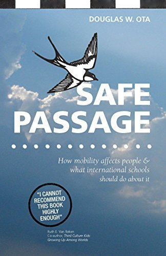 Safe Passage, how mobility affects people & what international schools should do about it by Douglas W. Ota (2014-10-07)