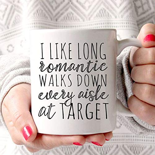 ae3e6ce6 Image Unavailable. Image not available for. Color: I like long romantic  walks down every aisle at Target ...
