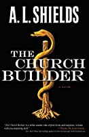 The Church Builder: A Novel