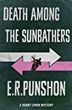 Death Among The Sunbathers (The Bobby Owen Mysteries)