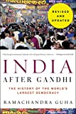 India After Gandhi Revised and Updated Edition: The