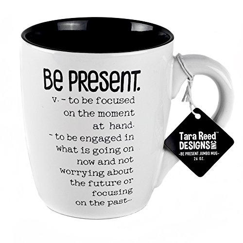 Be Present Definition Jumbo Ceramic Mug - 26 Ounces by Tara Reed Designs (Mug Ceramic Jumbo)