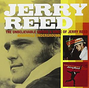The Unbelievable Voice and Guitar of Jerry Reed/Nashville Underground