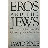 Eros and the Jews: From Biblical Israel to Contemporary America by David Biale (1992-09-30)
