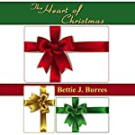 The Heart of Christmas: An Endearing Short Story | Bettie J. Burres