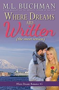Where Dreams Are Written (sweet): a Pike Place Market Seattle romance (Where Dreams - sweet Book 5) by [Buchman, M. L. ]