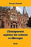 L'Enseignement supérieur des sciences en Allemagne (French Edition)