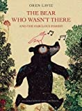 Image of The Bear Who Wasn't There: And the Fabulous Forest