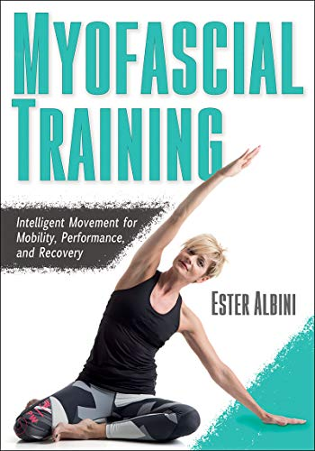 Book Cover: Myofascial Training: Intelligent Movement for Mobility, Performance, and Recovery