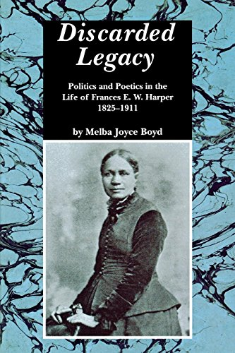 Search : Discarded Legacy: Politics and Poetics in the Life of Frances E. W. Harper, 1825-1911 (African American Life Series)