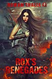 Rox's Renegades (Soldiers of Blood & Ruin Book 1)