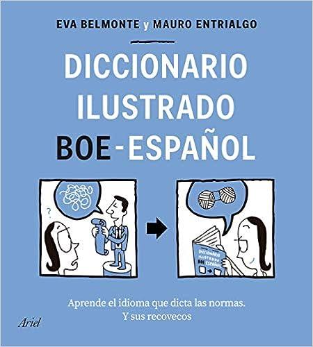 Diccionario ilustrado BOE-español de Eva Belmonte y Mauro Entrialgo