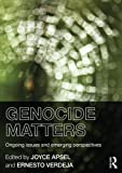 Genocide Matters 1st Edition