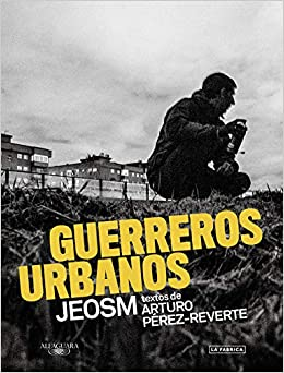 Guerreros urbanos (Alfaguara): Amazon.es: Pérez-Reverte, Arturo, Jeosm: Libros