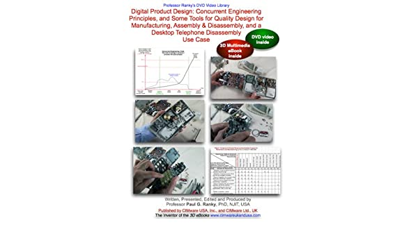 Amazon Com Digital Product Design Concurrent Engineering Plm Principles And Some Tools For Quality Design For Manufacturing Assembly Disassembly And A Desktop Use Case Video 3d Ebook Combo Pack