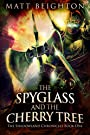 The Spyglass and the Cherry Tree (The Shadowland Chronicles Book 1)