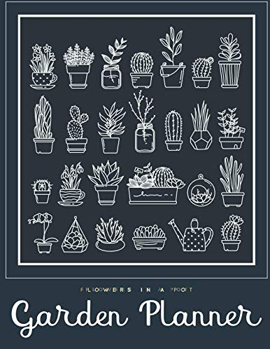 Flowers In A Pot Garden Planner: Gardening Journal for Plant Lovers (Journals Planners)